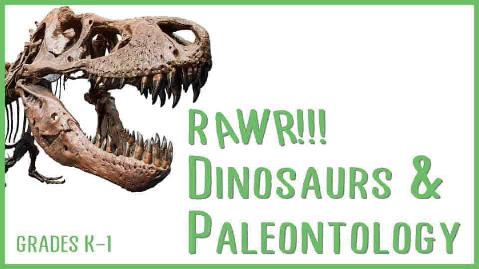 Rawr! Dinosaurs & Paleontology
