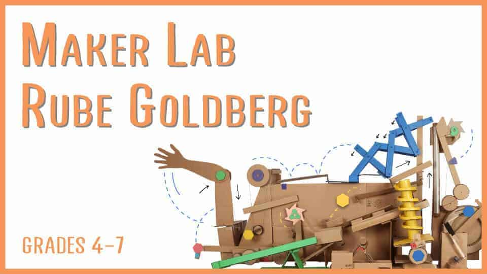 Maker Lab: Rube Goldberg
