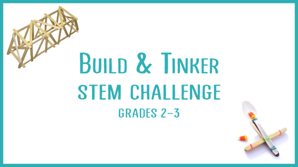 Build and Tinker STEM Challenge