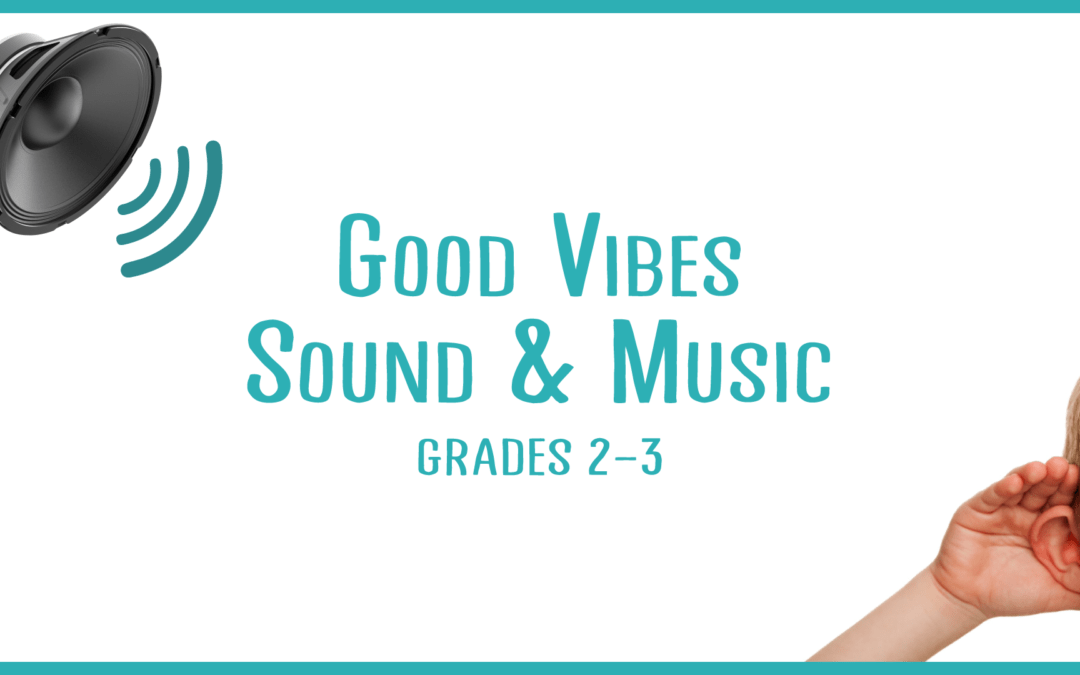 Good Vibes: Sound and Music