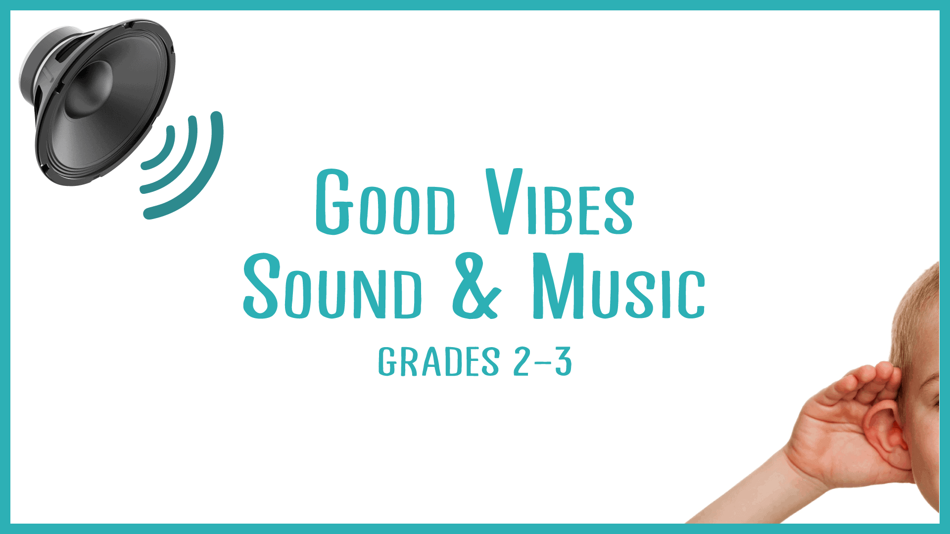 Good Vibes Science of Sound and Music