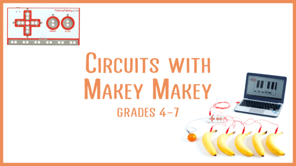 Circuits with Makey Makey