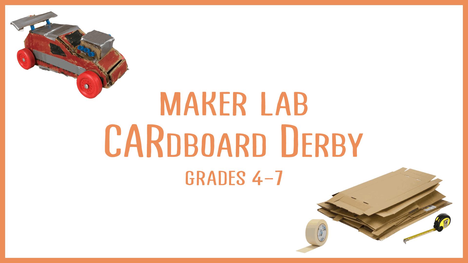 Maker Lab: CARdboard Derby
