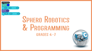Sphero Robotics & Programming