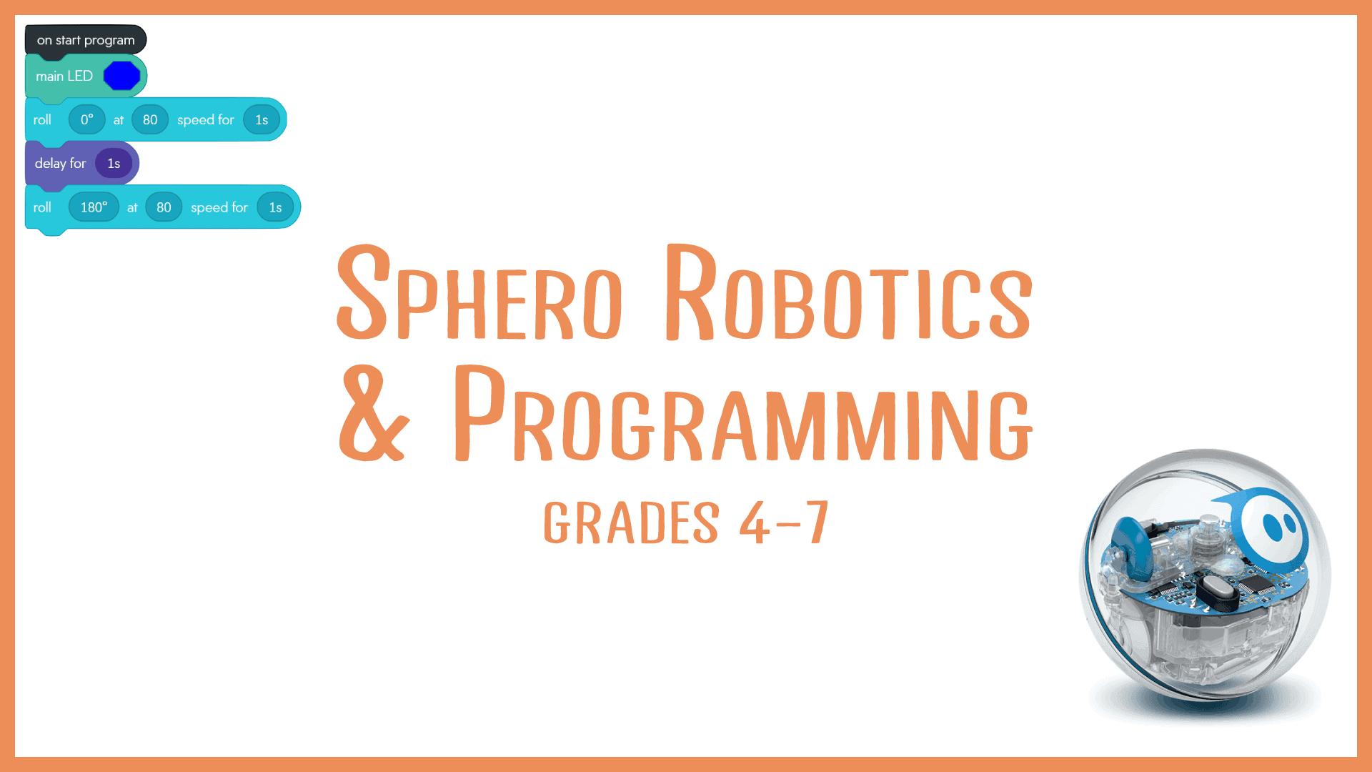 Sphero: Robotics and Programming