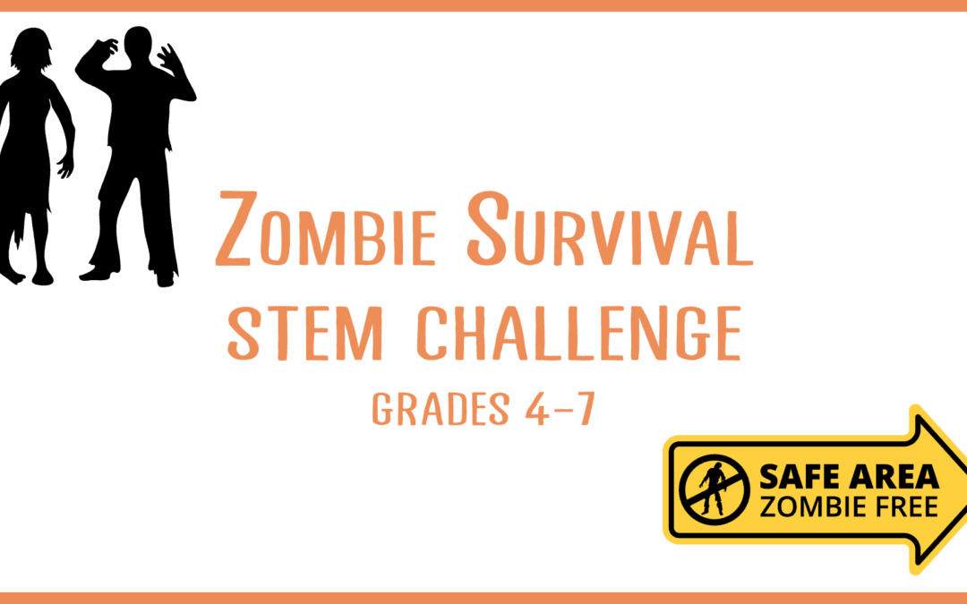 Zombie Survival: STEM Challenge
