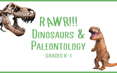 Rawr! Dinosaurs and Paleontology